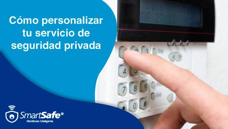 CÓMO PERSONALIZAR TU SERVICIO DE SEGURIDAD PRIVADA
