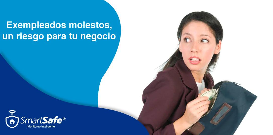 EXEMPLEADOS MOLESTOS, UN RIESGO PARA TU NEGOCIO