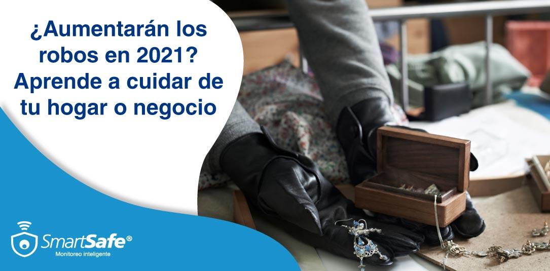 ¿Aumentarán los robos en 2021? Aprende a cuidar de tu hogar o negocio